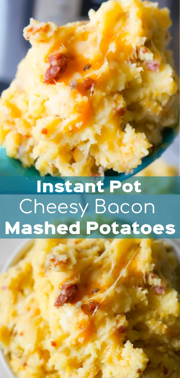 Instant Pot Cheesy Bacon Mashed Potatoes are a delicious pressure cooker side dish recipe using cream of bacon soup, crumbled bacon, cheddar and mozzarella cheese.