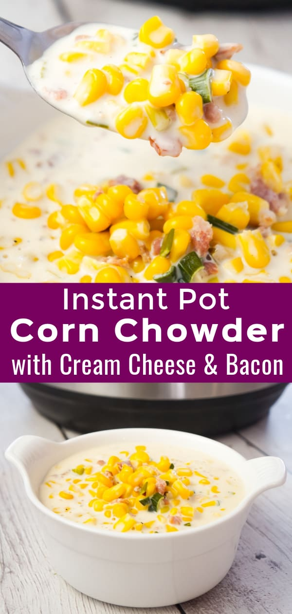 Instant Pot Corn Chowder with Cream Cheese and Bacon is a hearty soup recipe loaded with corn, crumbled bacon, Philadelphia whipped chive cream cheese and chopped green onions.